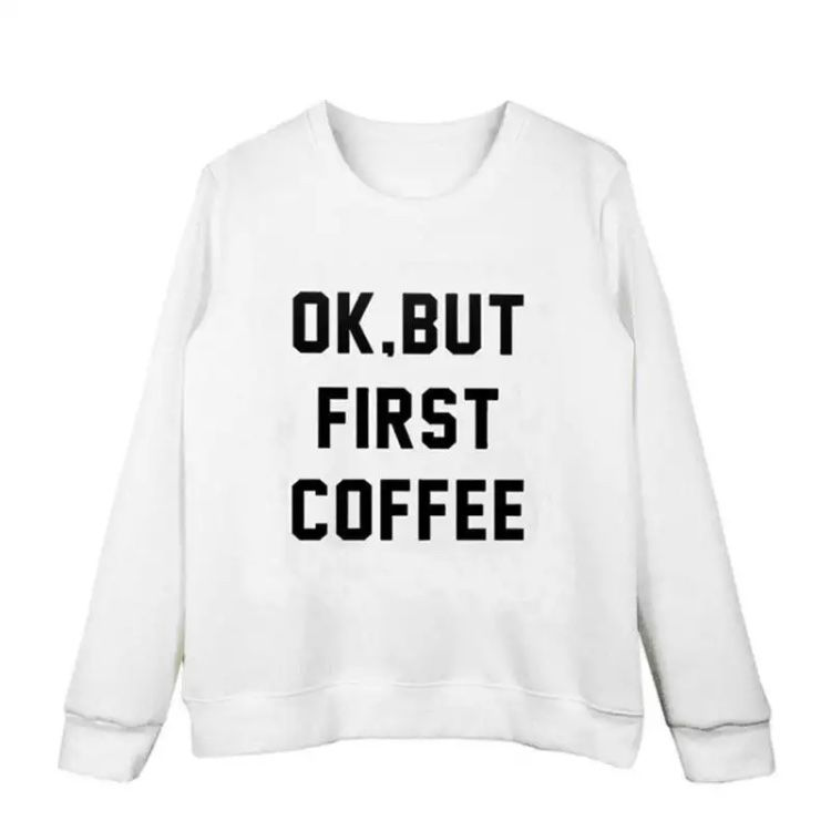 OK, BUT FIRST COFFEE JUMPER